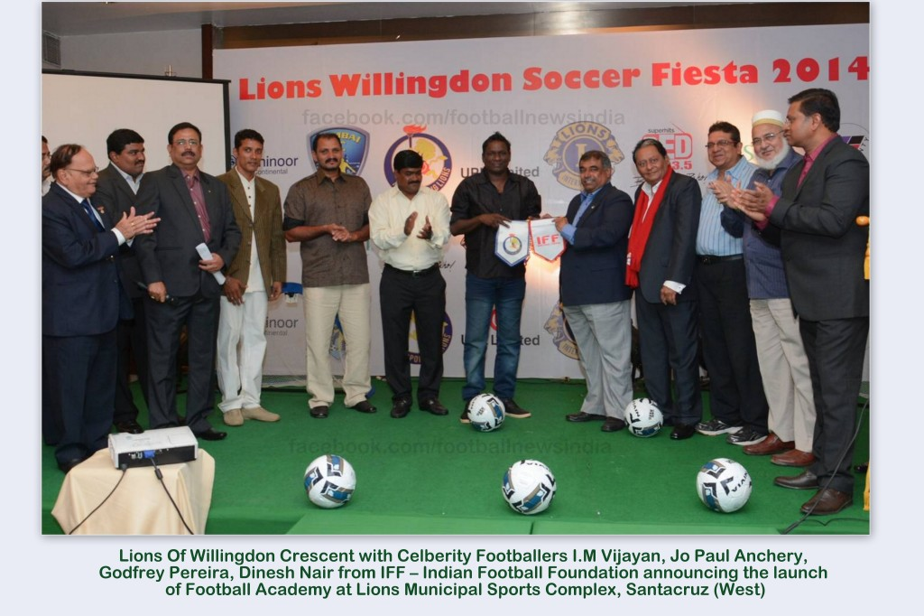 Indian Football Foundation, Football, Mumbai, Lions Club of Bombay Willingdon Crescent, Dinesh Nair, I M Vijayan, Godfrey Pereira ,  Jo Paul Anchery , Jacinto D'silva, Soccer, Grassroots, Indianfootball