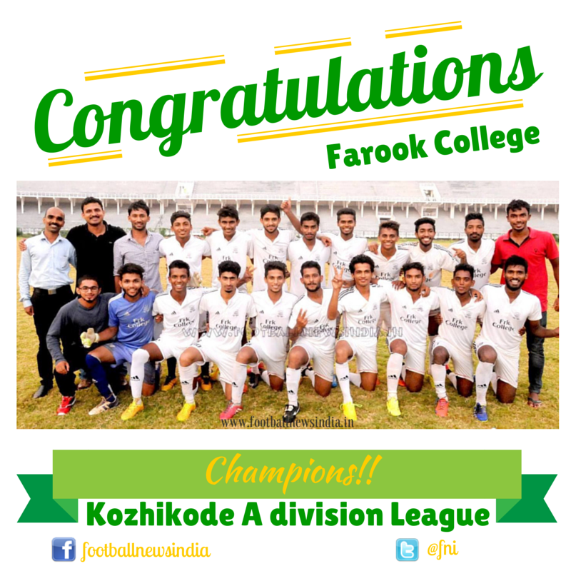 Farook College, Kozhikode, A division, football, Champions, 2015, League, Soccer, Kerala,