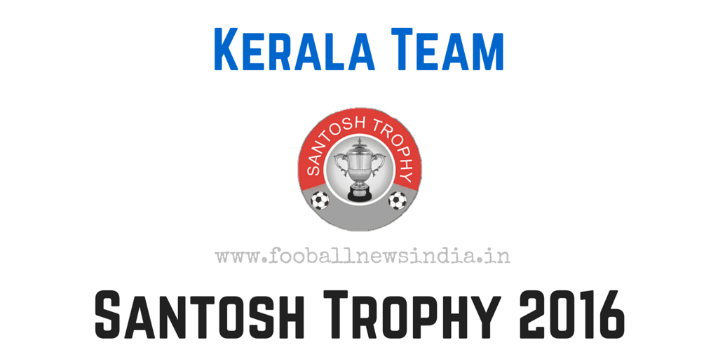 Kerala, Tamil nadu, Santosh Trophy, 2016, South Zone Qualifiers, Nagpur, final round, February, South Zone, Qualifiers