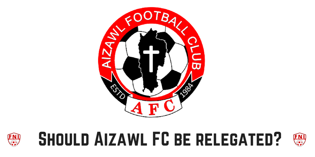 Aizawl FC, North East, Football, Mizoram, Aizawl, I-league, Relegation, Gowth, development