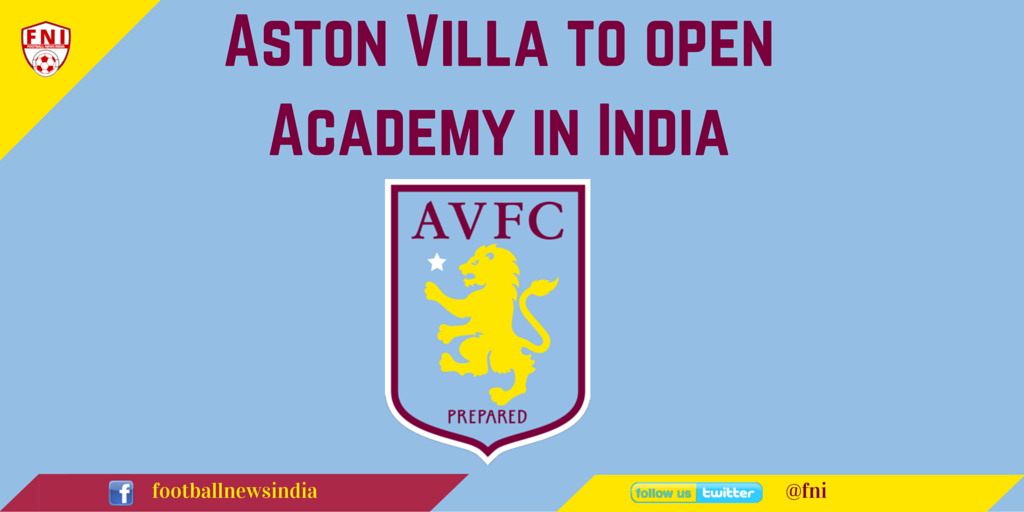 Aston Villa, Football, Soccer, India, Government, artificial turf, academy, grass roots, indian super league, Vijay Goel, Prakesh Javedekar