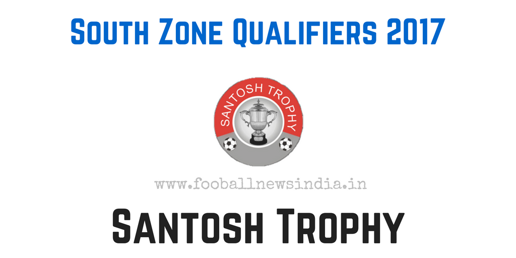 Santosh Trophy, 2017, South Zone Qualifiers, South Zone, Qualifiers, Kozhikode
